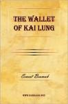 The Wallet of Kai Lung - Ernest Bramah