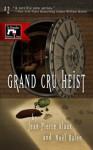 Grand Cru Heist (The Winemaker Detective Series) - Jean-Pierre Alaux, Noël Balen, Anne Trager