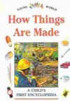 How Things Are Made (Young World) - Steve Parker