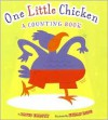 One Little Chicken: A Counting Book - David Elliott