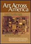 Art Across America: A Comprehensive Guide to American Art Museums and Exhibition Galleries - John Russell