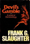 Devil's Gamble: A Novel of Demonology - Frank G. Slaughter