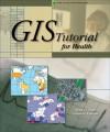 GIS Tutorial for Health - Kristen S. Kurland, Wilpen L. Gorr