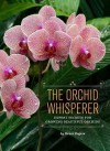 The Orchid Whisperer: Expert Secrets for Growing Beautiful Orchids - Bruce Rogers