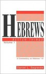 Hebrews: Better Things - Daniel L. Segraves