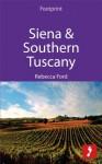 Siena & Southern Tuscany: Includes San Gimignano, Chianti, Montepulciano & Pienza - Rebecca Ford