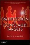 EM Detection of Concealed Targets - David J. Daniels