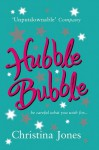 Hubble Bubble: Be Careful What You Wish for - Christina Jones