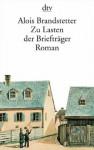 Zu Lasten der Briefträger: Roman - Alois Brandstetter