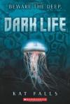 Dark Life: Book 1 - Kat Falls