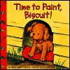 Time to Paint, Biscuit! - Alyssa Satin Capucilli, Pat Schories