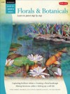 Florals & Botanicals / Watercolor: Learn to Paint Step by Step (How to Draw and Paint Series: Watercolor) - Barbara Fudurich, Joan Hansen, Caroline Linscott, Geri Medway