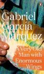 A Very Old Man with Enormous Wings - Gabriel García Márquez