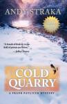 Cold Quarry - Andy Straka