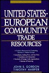 United States European Community Trade Resources - John S. Gordon, Timothy Harper