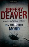 Ein einfacher Mord - Jeffery Deaver, William Jefferies
