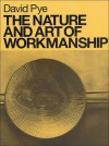 The Nature and Art of Workmanship - David Pye, John Kelsey