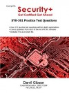 CompTIA Security+: Get Certified Get Ahead- SY0-301 Practice Test Questions - Darril Gibson