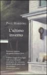L'ultimo inverno - Paul Harding, Luca Briasco