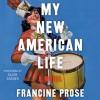 My New American Life (Audio) - Francine Prose, Ellen Archer