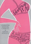 Underneath It All: A Girl's Guide to Buying, Wearing and Loving Lingerie - Kathy Schultz, Kathy Schultz