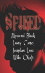 Spiked - Mychael Black, Willa Okati, Jourdan Lane