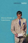 Eleven Kinds of Loneliness (Vintage Classics) - Richard Yates