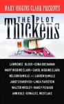 The Plot Thickens - Lawrence Block, Nelson DeMille, Janet Evanovich, Edna Buchanan, Carol Higgins Clark, Mary Higgins Clark, Walter Mosley, Nancy Pickard, Linda Fairstein, Lauren DeMille, Ann Rule, Donald E Westlake