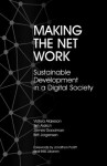 Making the Net Work: Sustainable Development in a Digital Society - Vidhya Alakeson, James Goodman, Tim Aldrich