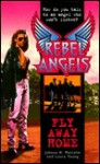 Fly Away Home (Malcolm, Jahnna N. Rebel Angels.) - Jahnna N. Malcolm, Laura Young