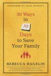 30 Ways in 30 Days to Save Your Family - Rebecca Hagelin