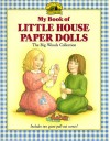 My Book of Little House Paper Dolls: The Big Woods Collection (My First Little House Books: My Book of Little House Paper Dolls) - Laura Ingalls Wilder, Renée Graef