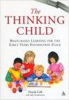 The Thinking Child: Brain-based learning for the early years foundation stage - Nicola Call, Sally Featherstone