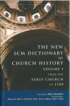 The New SCM Dictionary of Church History Volume 1 - Robert Benedetto