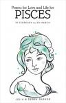 Poems of Love and Life for Pisces - Derek Parker, Julia Parker