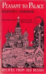 Peasant to Palace: Rasputin's Cookbook - Patte Barham