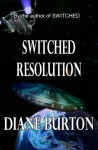 Switched Resolution (Switched series #3) - Diane Burton