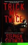 Trick Me Twice - Stephen Solomita