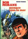 Menace sous la mer - Henri Vernes, Claude Gohérel, William Vance