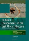 Hominin Environments in the East African Pliocene: An Assessment of the Faunal Evidence (Vertebrate Paleobiology and Paleoanthropology) - Renxe9 Bobe, Zeresenay Alemseged, Anna K. Behrensmeyer