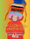 The Lady Who Loved Hats - Carol James