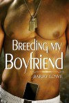 Breeding my Boyfriend - Barry Lowe