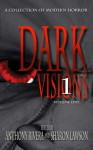 Dark Visions: A Collection of Modern Horror - Volume One - Jonathan Maberry, Jay Caselberg, Ray Garton, John F.D. Taff