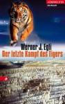 Der Letzte Kampf des Tigers - Werner J. Egli