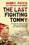 The Last Fighting Tommy: The Life of Harry Patch, Last Veteran of the Trenches, 1898-2009 - Harry Patch, Richard Van Emden
