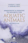 Anaesthetic and Sedative Techniques for Aquatic Animals - Lindsay Ross, Barbara Ross