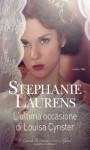 L'ultima occasione di Louisa Cynster - Stephanie Laurens