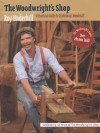 Woodwright's Shop: A Practical Guide to Traditional Woodcraft - Roy Underhill