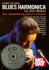 Learn to Play Blues Harmonica: Fully Diagrammed for Complete Beginners [With CD] - Don Baker