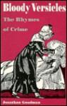 Bloody Versicles: The Rhymes of Crime - Jonathan Goodman